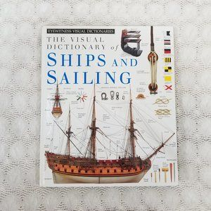 The Visual Dictionary of Ships and Sailing DK Publ